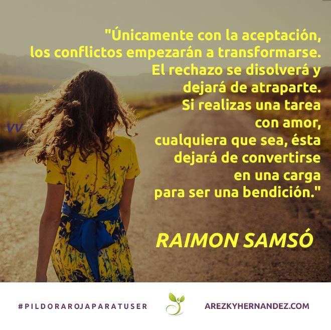 Únicamente con la aceptación los conflictos empezarán a transformarse #pildorarojaparatuser