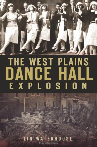 The Mystery of the West Plains Dance Hall Explosion