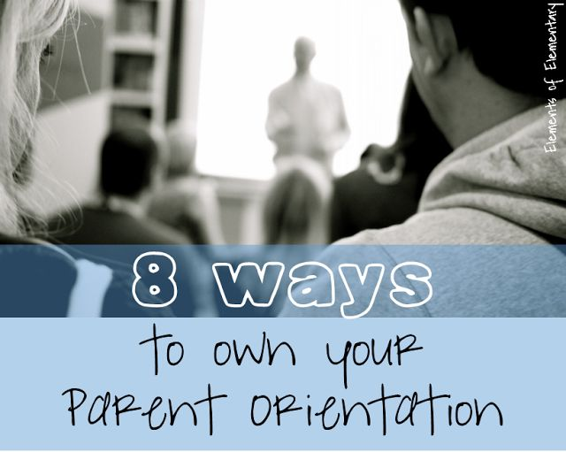 8 Ways to Own Your Parent Orientation | Elements of Elementary This is a great article that discusses how to keep your parent orientation or open house moving smoothly and following YOUR plan, not the parents!