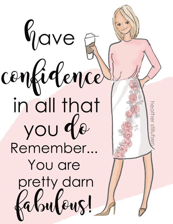 Have Confidence in ALL that YOU do.....and YES! You are pretty darn, FABULOUS! *** a simple reminder to hang up in your office or order as a card to send to a friend.....we must all remember....we are pretty darn fabulous!  * hand drawn and colored digitally * This is a print of my original illustration. * Printed on archival fine art paper. * She will come signed by me, the artist  Heres What People Are Saying About Heathers Work   So delicate and pretty  Beautiful pictures and words  The…