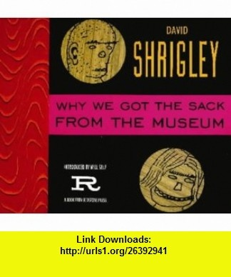9 best torrent e book images on pinterest book books and libri why we got the sack from the museum 9781870003773 david shrigley will self fandeluxe Image collections