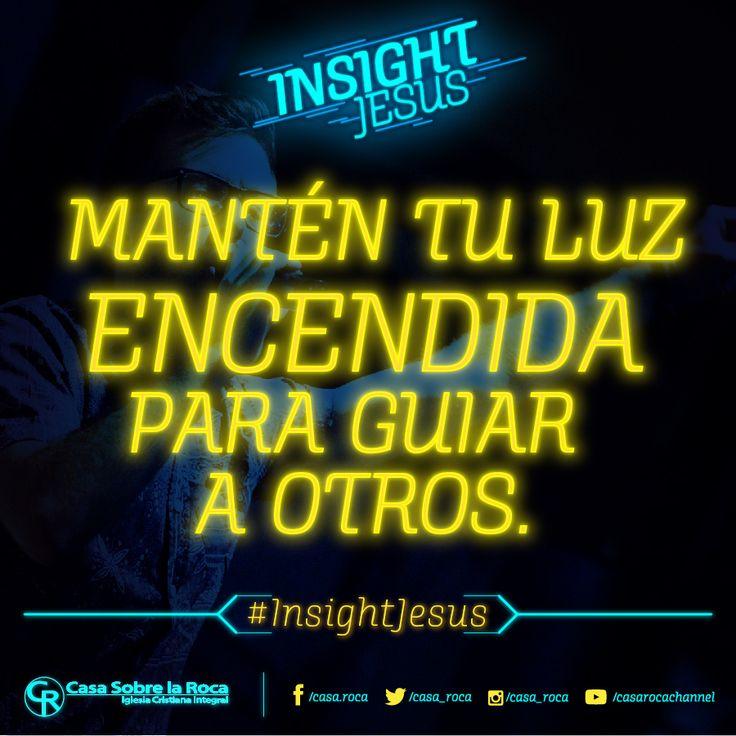 Manten tu luz encendida en la oscuridad para que puedas guía a otros. http://devocional.casaroca.org/jv/13ene/ #InsightJesus