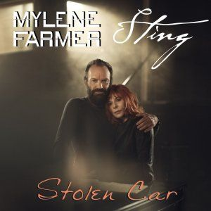 Mylene Farmer and Sting - Stolen Car - 2015 (Digital track)