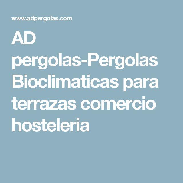 AD pergolas-Pergolas Bioclimaticas para terrazas comercio hosteleria