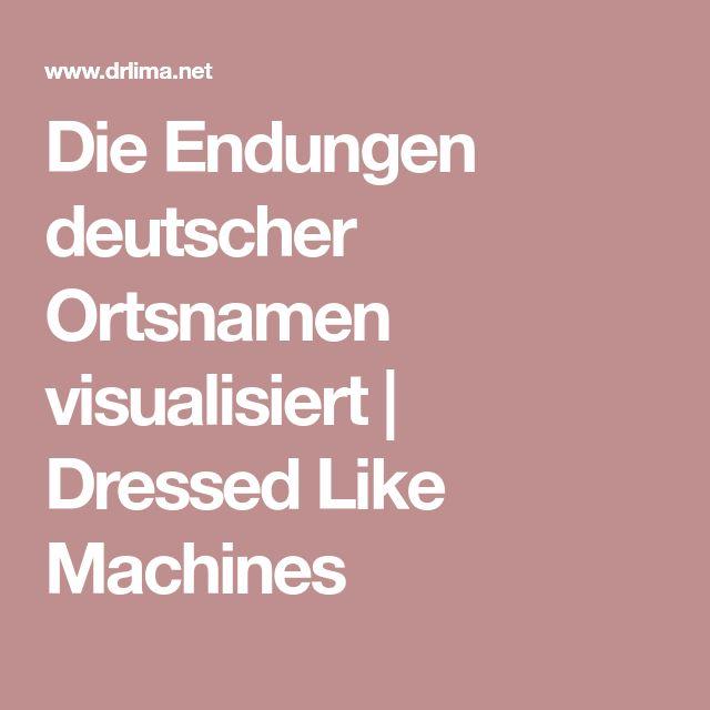 Die Endungen deutscher Ortsnamen visualisiert | Dressed Like Machines
