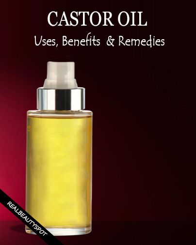 Castor Oil - Best Uses, Benefits And Home Remedies