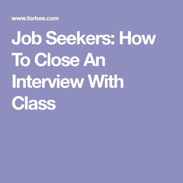 Job Seekers: How To Close An Interview With Class