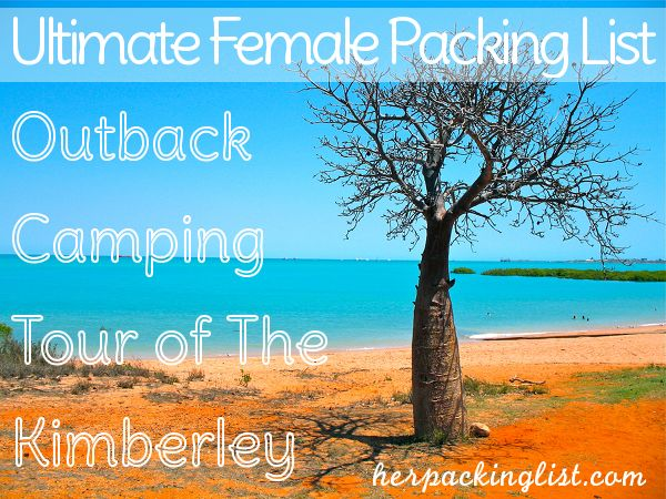 Packing for an #outback camping tour of the Kimberley. Western Australia, #WA, #packinglists