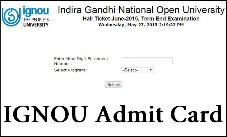 IGNOU Admit Card :- http://privatejobshub.blogspot.in/2013/10/ignou-admit-card-2013-download-hall.html  Indira Gandhi National Open University has announced IGNOU Admit Card for Term End Examination. Candidates who are going to appear in June Exam can download their IGNOU Admit Card 2015 through this page.