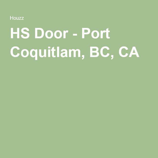 HS Door - Port Coquitlam, BC, CA