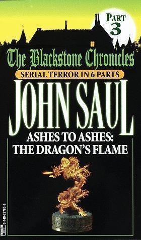 """Ashes to Ashes - The Dragon's Flame (Blackstone Chronicles, Part 3)"" av John Saul"