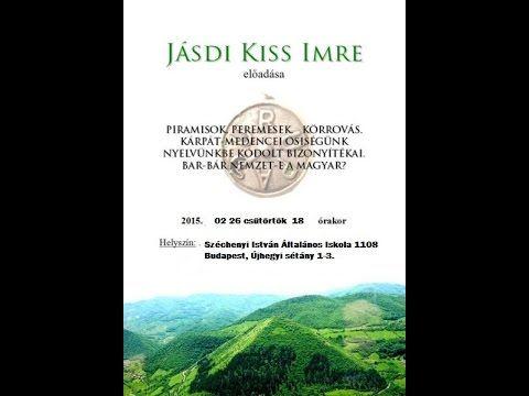 Jásdi Kiss Imre:Hegyek vizek energia 1.rész (Kőbányai Élő Közösség)