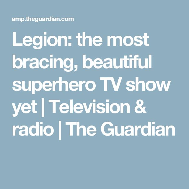 Legion: the most bracing, beautiful superhero TV show yet | Television & radio | The Guardian
