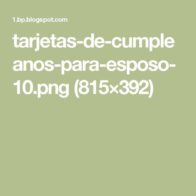 25+ best ideas about Tarjetas de cumpleaños esposo on Pinterest Imagenes cumpleaños esposo