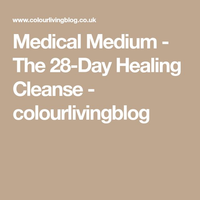 Medical Medium - The 28-Day Healing Cleanse - colourlivingblog