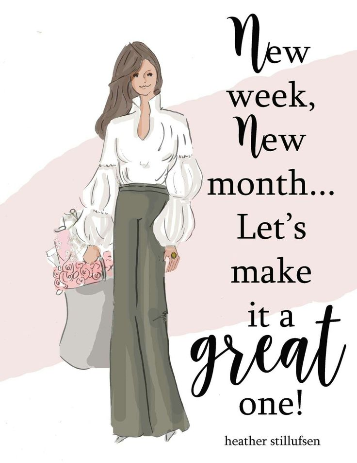 New week...New month...Let's Make it a GREAT one!