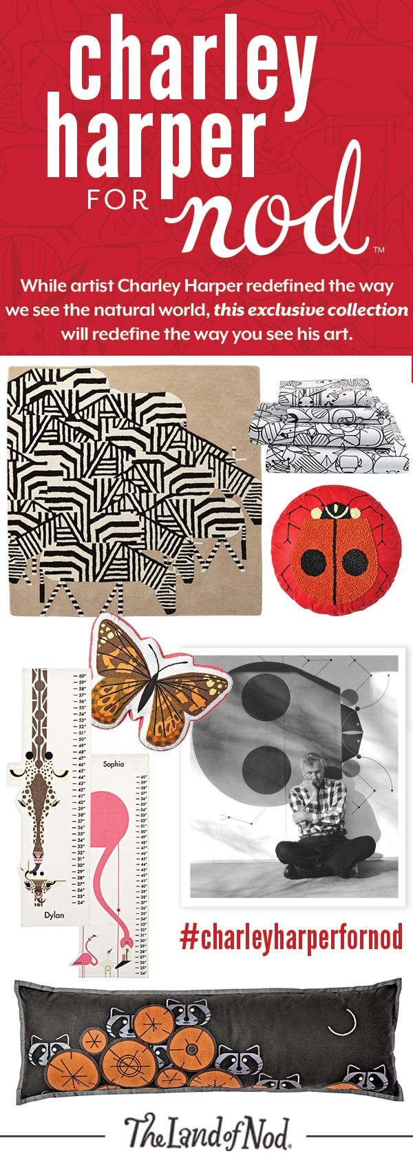 """We're thrilled to introduce our Charley Harper for Nod Collection. Featuring the iconic artwork from the world's most beloved wildlife artist, this exclusively designed lineup puts the """"great"""" in the great outdoors. From animal bedding and pillows to rugs and growth charts, these kid's room essentials embody the spirit of his timeless style."""
