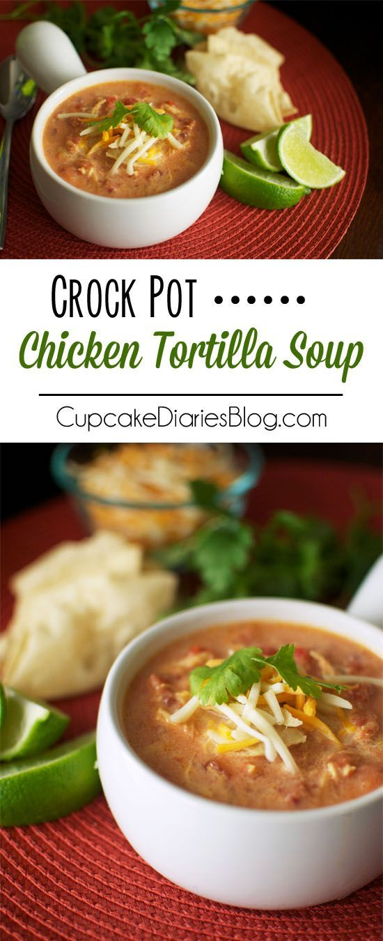 Crock Pot Chicken Tortilla Soup - So easy and incredibly delicious!