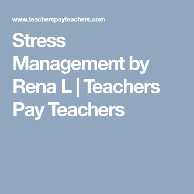 Stress Management by Rena L | Teachers Pay Teachers
