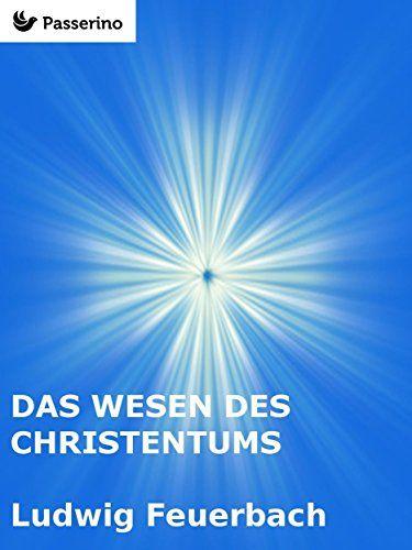 Das Wesen des Christentums von Ludwig Feuerbach http://www.amazon.de/dp/B01BG2NXAE/ref=cm_sw_r_pi_dp_aAVSwb06GPYD1