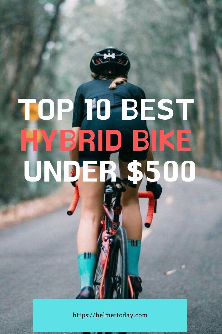 Top 6 Best Hybrid Bikes Under 500 For Beginner Hybrid Bike Best