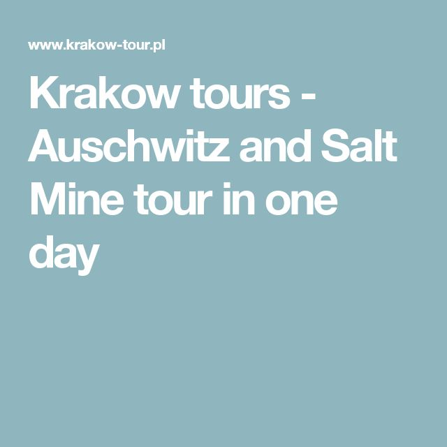 Krakow tours - Auschwitz and Salt Mine tour in one day