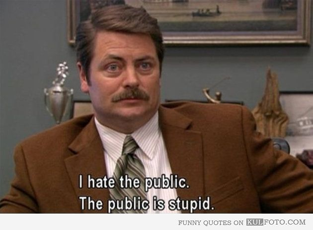 parks and Rec quotes   Ron Swanson on public - Funny quote from Parks and Recreation by Ron ...