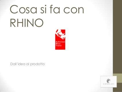 Cosa si fa con rhino by Carmelari Design, via Slideshare