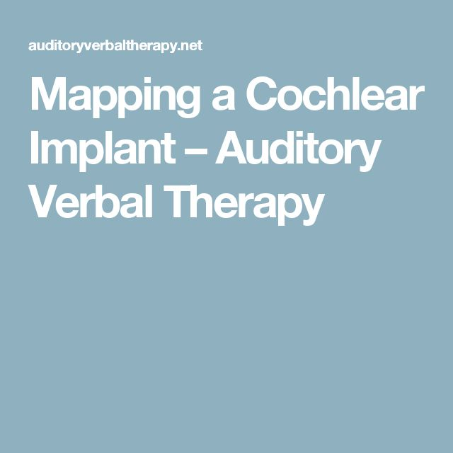Mapping a Cochlear Implant – Auditory Verbal Therapy