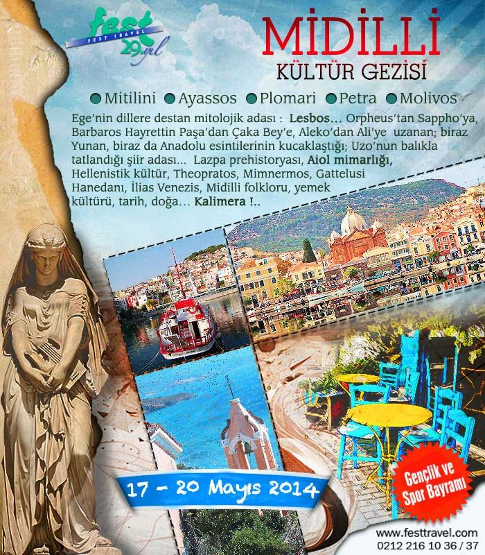 17 - 20 Mayıs / Midilli Kültür Gezisi  Detaylı bilgi için:http://www.festtravel.com/tr/midilli-gezisi