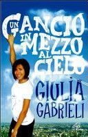 Un gancio in mezzo al cielo - Giulia Gabrieli - 3 recensioni su Anobii