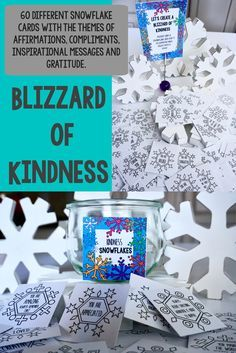 Kindness Snowflake Cards Kindness Activity is a winter activity designed to spread kindness, inspiration, gratitude and positive messages. They encourage a positive classroom culture and a school culture of kindness by making all students, teachers and staff feel important and valued. Create a BLIZZARD of KINDNESS!!!!!!