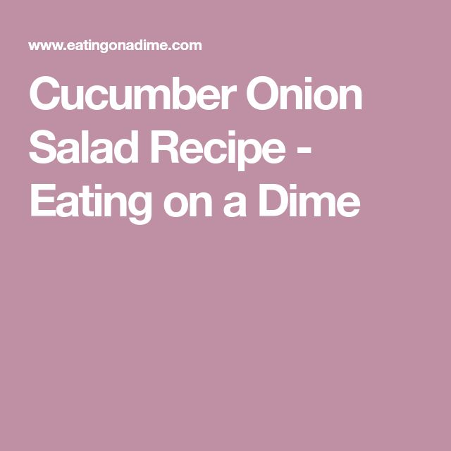 Cucumber Onion Salad Recipe - Eating on a Dime