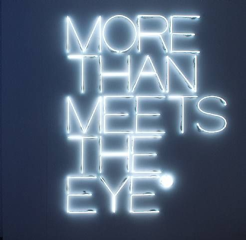 Neon by artist Maurizio Nannucci, MORE THAN MEETS THE EYE