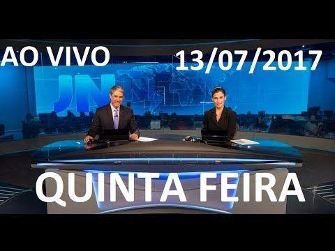 Jornal Nacional 13/07/2017 AO VIVO QUINTA FEIRA TEMER  CONSEGUE DERRUBAR...