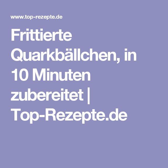 Frittierte Quarkbällchen, in 10 Minuten zubereitet | Top-Rezepte.de