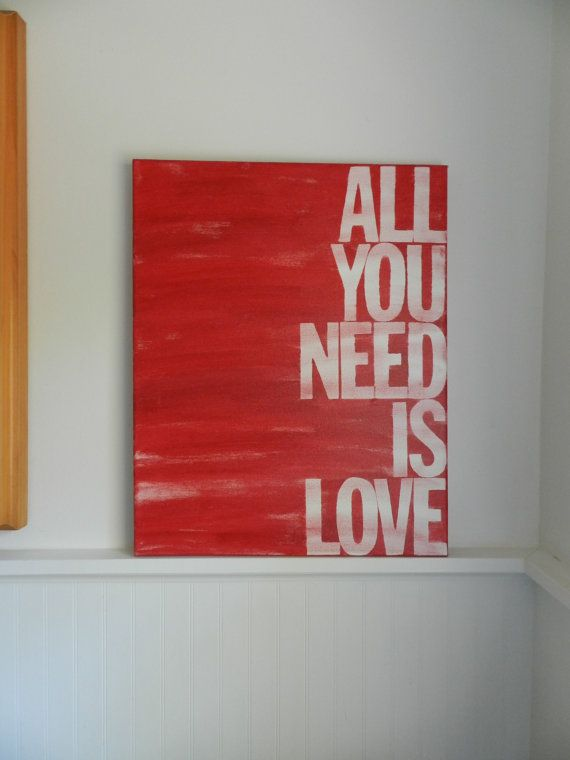 all you need is love - 16x20 hand painted canvas sign - red and white - subway art - word art. $45.00, via Etsy.