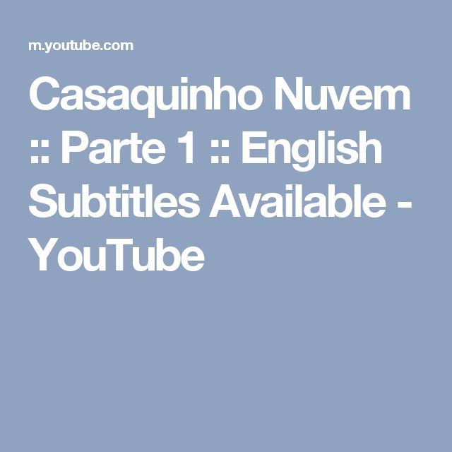 Casaquinho Nuvem :: Parte 1 :: English Subtitles Available - YouTube