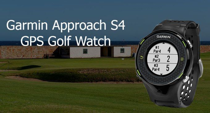 Garmin Approach S4 GPS Golf Watch Review I have seen many golf GPS watches so