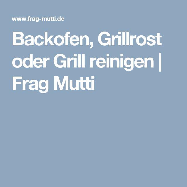 Backofen, Grillrost oder Grill reinigen | Frag Mutti
