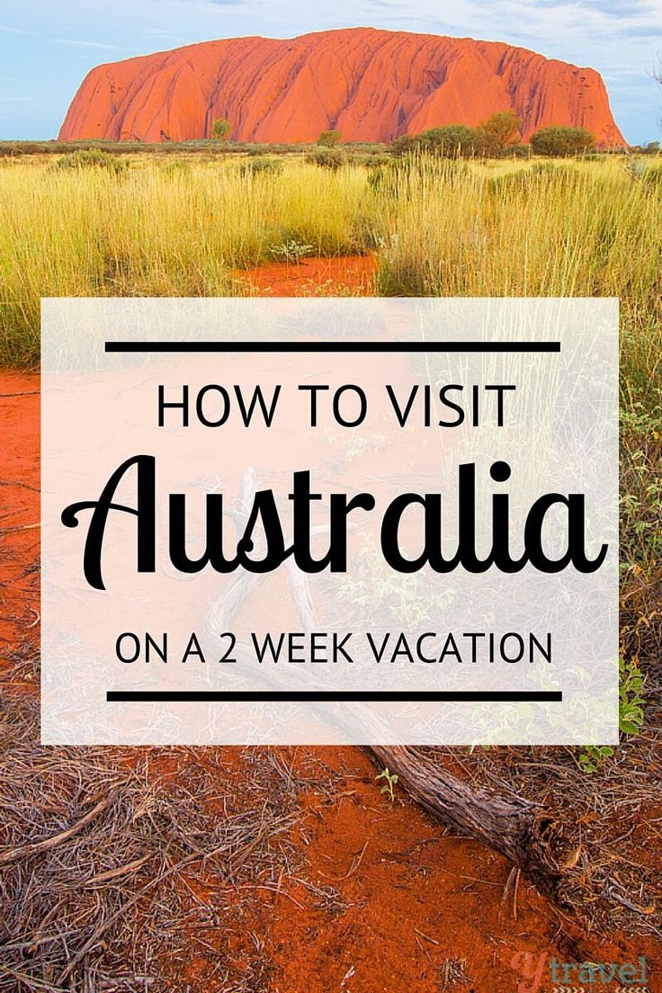 How to visit Australia on a 2 week vacation