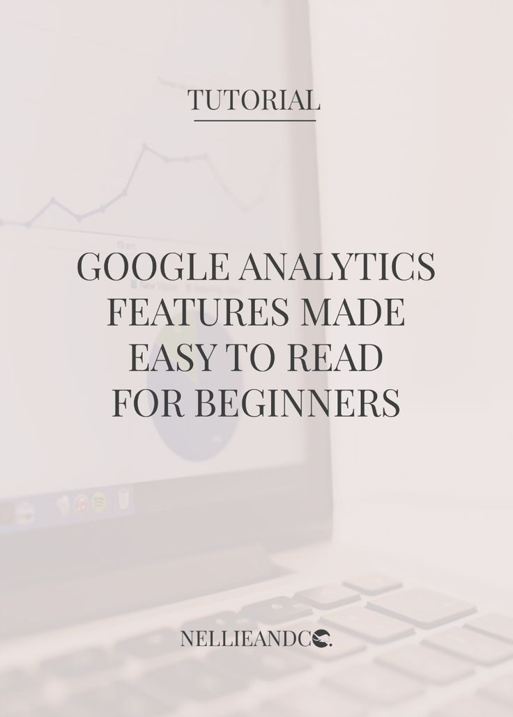 Are you a Google Analytics newbie? Do those numbers scary the heck out of you? Here's some of the more common features made simple for you!