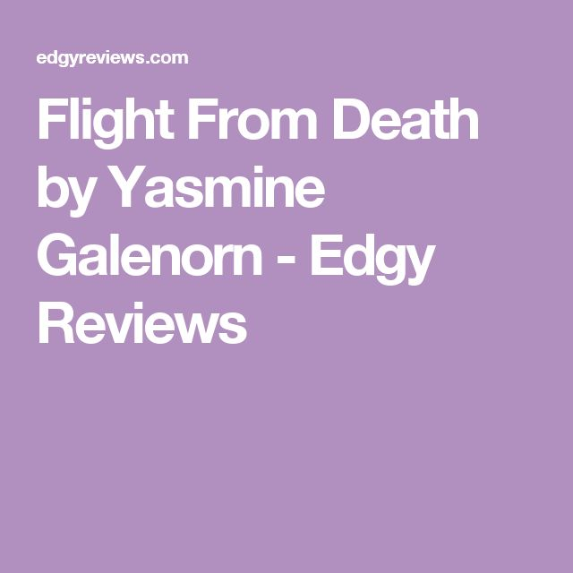 Flight From Death by Yasmine Galenorn - Edgy Reviews