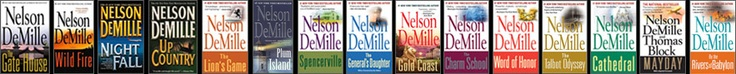 "Nelson DeMille - another favorite author of mine. Read ""Gold Coast"" first and loved the funny, fast-paced dialogue. Also love references to Garden City, NY (my hometown) in a few of his books!"