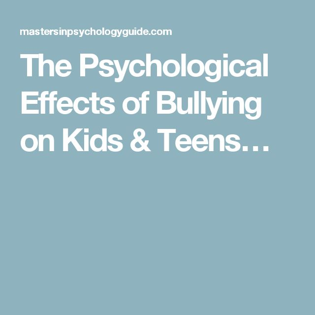 The Psychological Effects of Bullying on Kids & Teens…