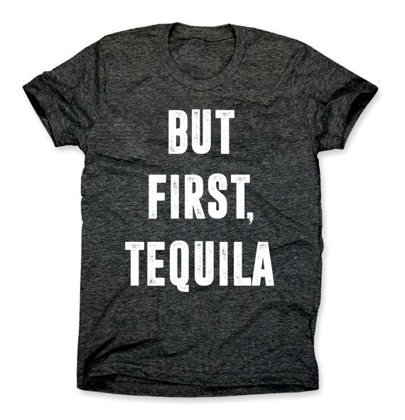 But First Tequila Shirt - Funny Cinco De Mayo T-Shirt - Taco Tuesday Tshirt - Ok But First Tequila Party Tee - Drunk - Drinking College Tee