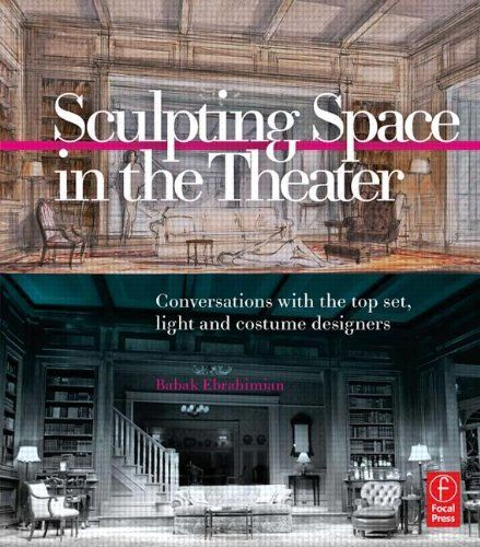 Drawing and Rendering for Theatre A Practical Course for Scenic Costume and Lighting Designers
