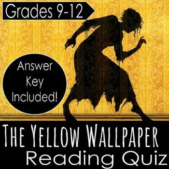 This quiz contains ten short answer questions over Gilman's The Yellow Wallpaper. An answer key