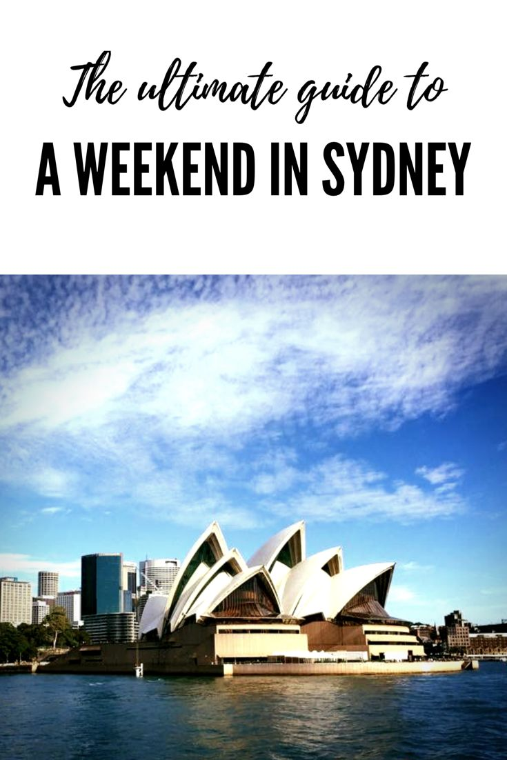 The Ultimate Guide to planning a weekend in Sydney.