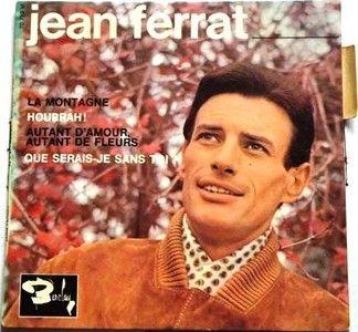 Jean Ferrat - La montagne, Hourrah !, Autant d'amour autant de fleurs, Que serais-je sans toi ? (1965)